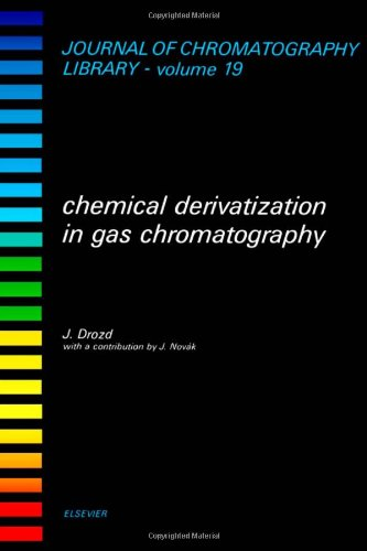 9780444419170: Chemical Derivatization in Gas Chromatography (JOURNAL OF CHROMATOGRAPHY LIBRARY)