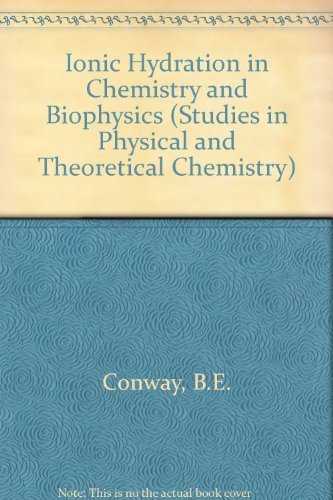 9780444419477: Ionic Hydration in Chemistry and Biophysics (Studies in Physical and Theoretical Chemistry)