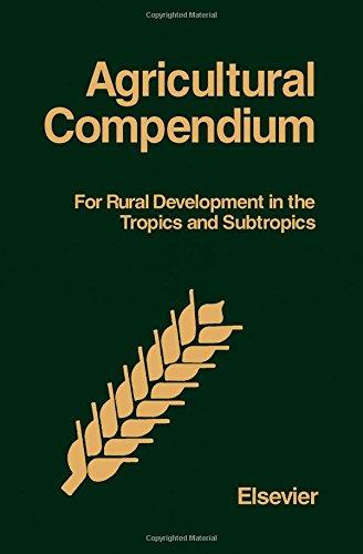 9780444419521: Agricultural Compendium: For Rural Development in the Tropics and Subtropics