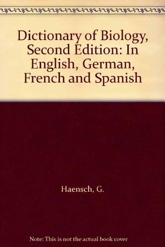 9780444419682: Dictionary of Biology, Second Edition: In English, German, French and Spanish