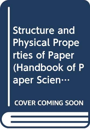 9780444419743: 2: Structure and Physical Properties of Paper (Handbook of Paper Science. The Science & Technology of Papermaking, Properties & Paper Usage)