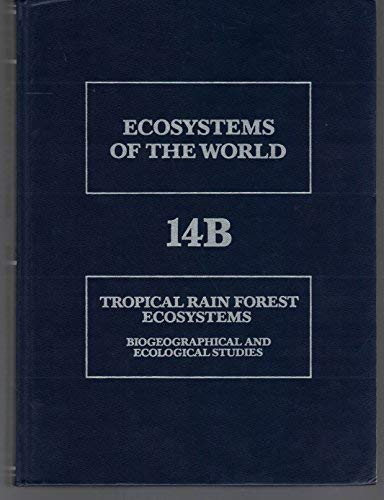 9780444419866: 14: Tropical Rain Forest Ecosystems: Structure and Function : Ecosystems of the World