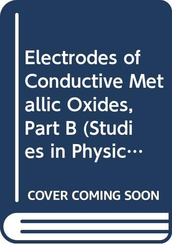 9780444419880: Electrodes of Conductive Metallic Oxides, Part B (Studies in Physical & Theoretical Chemistry)