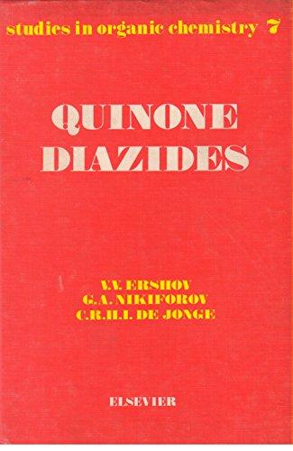 Quinone Diazides: Vladimir V. Ershov; Gregory A. Nikiforov; Cornelis R. H. I. De Jonge