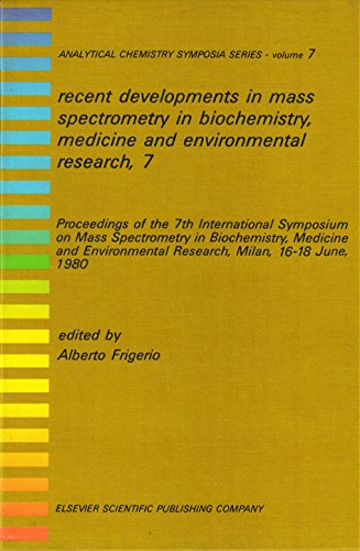 9780444420299: Recent Developments in Mass Spectrometry in Biochemistry and Medicine: v. 7: International Symposium Proceedings (Analytical chemistry symposia series)
