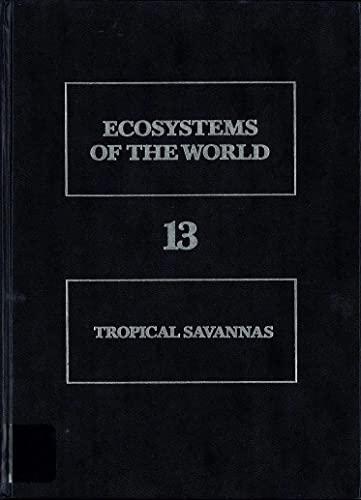 9780444420350: Tropical Savannas (Ecosystems of the World)