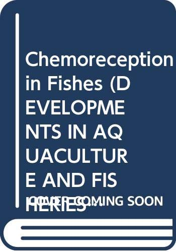 9780444420404: Chemoreception in Fishes (Developments in Aquaculture and Fisheries Science)