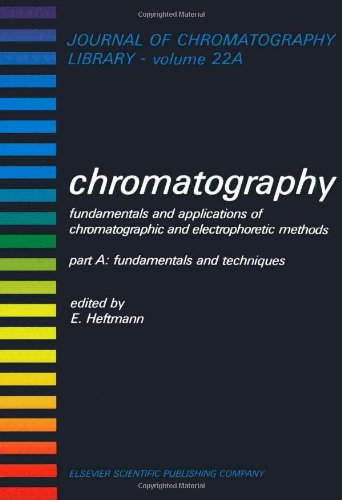 9780444420435: CHROMATOGRAPHY, Volume 22A: FUNDAMENTALS AND APLICATIONS OF CHROMATOGRAPHIC AND ELECTROPHORETIC METHODS. PART A: FUNDAMENTALS AND TECHNIQUES (Journal of Chromatography Library)