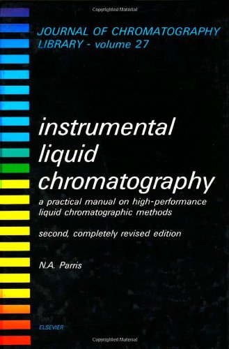 Instrumental Liquid Chromatography: A Practical Manual on: Parris, N. A.
