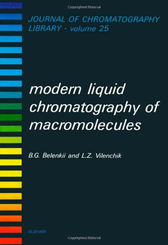 9780444420756: Modern Liquid Chromatography of Macromolecules