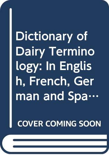 9780444421012: Dictionary of Dairy Terminology: In English, French, German and Spanish