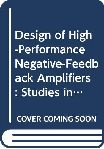 9780444421401: Design of High-Performance Negative-Feedback Amplifiers: Studies in Electrical and Electronic Engineering 7