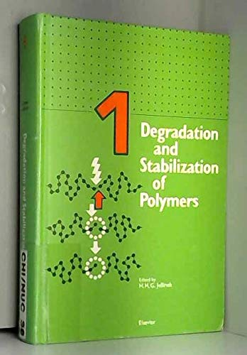 Degradation and Stabilization of Polymers, A Series: Jellinek, H. H.