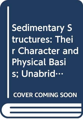 9780444422323: Sedimentary Structures: Their Character and Physical Basis; Unabridged One-Volume Edition (Developments in Sedimentology)