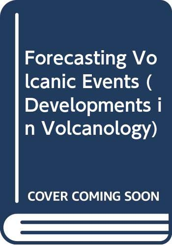 9780444422415: Forecasting Volcanic Events (Developments in volcanology)