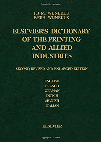 9780444422491: Elsevier's Dictionary of the Printing and Allied Industries, Second Edition: In English (with definitions), French, German, Dutch, Spanish and Italian