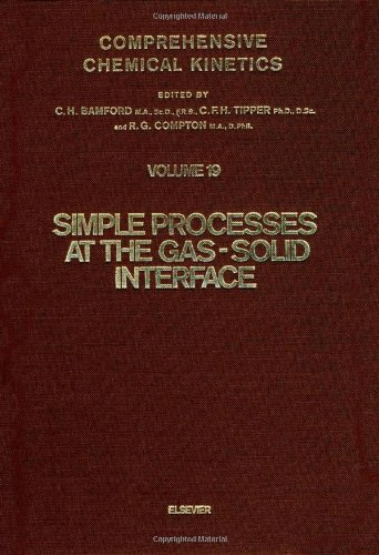 Comprehensive Chemical Kinetics, Volume 19: Simple Processes: C. H. Bamford