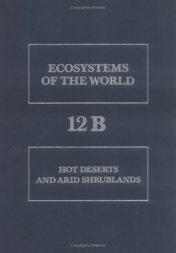 9780444422965: Hot Deserts and Arid Shrublands, Volume Volume B (Ecosystems of the World)