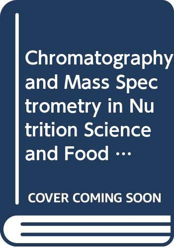 Chromatography and Mass Spectrometry in Nutrition Science: n/a