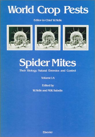 9780444423726: Spider Mites: v.A: Their Biology, Natural Enemies and Control (World Crop Pests)