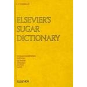 9780444423764: Elsevier's Sugar Dictionary: In English/American, French, Spanish, Dutch, German and Latin
