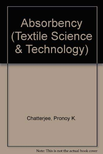 9780444423771: Absorbency (Textile Science & Technology)