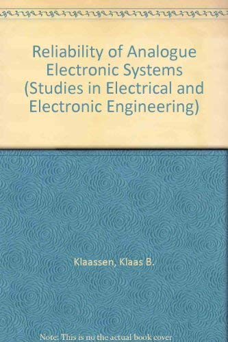 Reliability of Analogue Electron Systems (Studies in: Klaas B. Klaassen