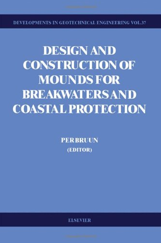 Design and Construction of Mounds for Breakwaters and Coastal Protection: Bruun, Per