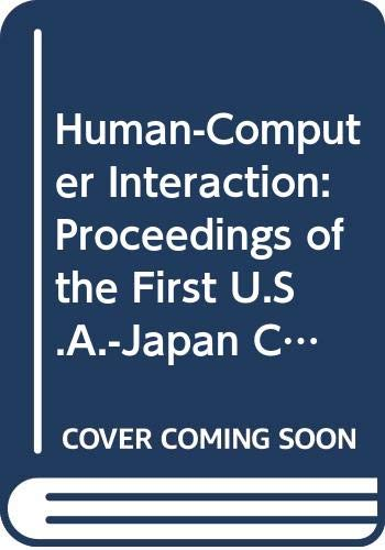 9780444423955: Human-Computer Interaction: Proceedings of the First U.S.A.-Japan Conference on Human-Computer Interaction, Honolulu, Hawaii, August 18-20, 1984 (Advances in Human Factors/Ergonomics, 1)