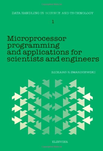 9780444424075: Microprocessor Programming and Applications for Scientists and Engineers (Data Handling in Science and Technology)