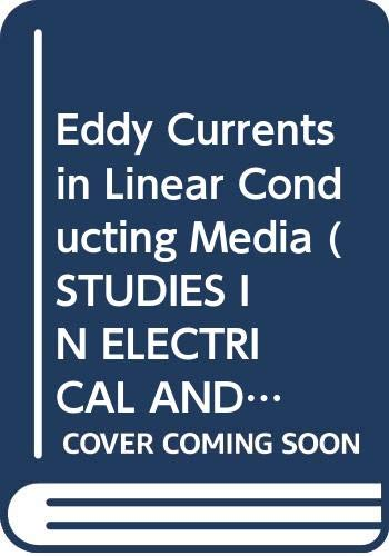 9780444424204: Eddy Currents in Linear Conducting Media (STUDIES IN ELECTRICAL AND ELECTRONIC ENGINEERING)
