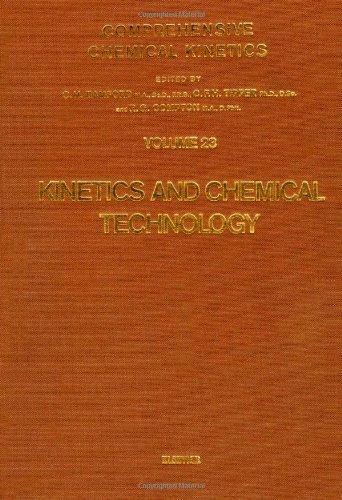 Comprehensive Chemical Kinetics, Volume 23: Kinetics and: Compton, R. G.;