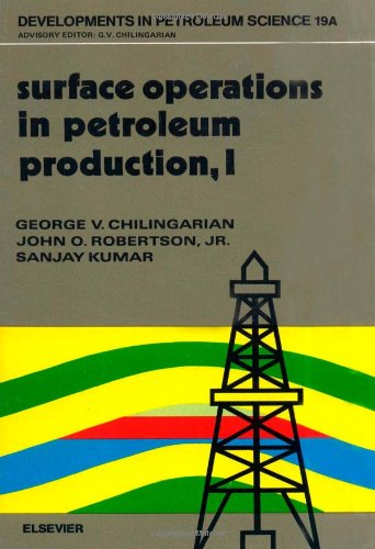 9780444424730: Surface Operations in Petroleum Production: v. 1 (Developments in Petroleum Science)