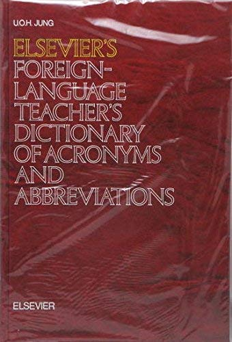 9780444424754: Elsevier's Foreign-language Teacher's Dictionary of Acronyms and Abbreviations (English, French and German Edition)