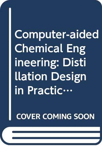 9780444424778: Computer-aided Chemical Engineering: Distillation Design in Practice v. 1