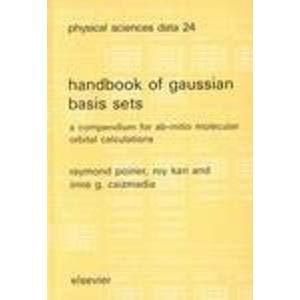 Handbook of Gaussian Basis Sets: A Compendium for Ab-Initio Molecular Orbital Calculations: Poirier...