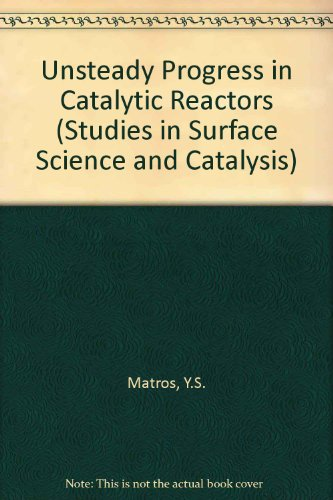 9780444425232: Unsteady Processes in Catalytic Reactors (Studies in Surface Science & Catalysis)