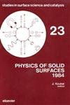 9780444425294: Physics of Solid Surfaces 1984: Symposium Proceedings (Studies in Surface Science and Catalysis)