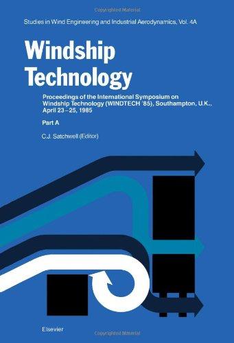 9780444425317: Windship technology: Proceedings of the International Symposium on Windship Technology (Windtech '85), Southampton, U.K., April 24-25, 1985 (Studies in wind engineering and industrial aerodynamics)
