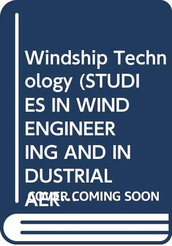 9780444425331: Windship Technology (STUDIES IN WIND ENGINEERING AND INDUSTRIAL AERODYNAMICS, 4A AND 4B)