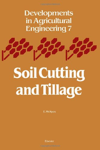 Soil Cutting and Tillage (Developments in Agricultural Engineering): McKyes, Edward