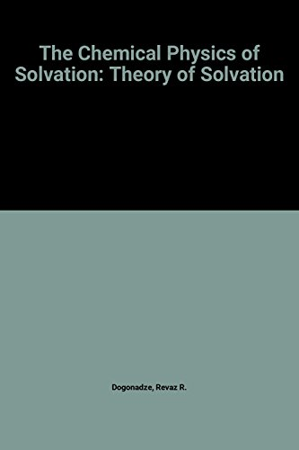 9780444425515: The Chemical Physics of Solvation: Theory of Solvation (Studies in Physical and Theoretical Chemistry)