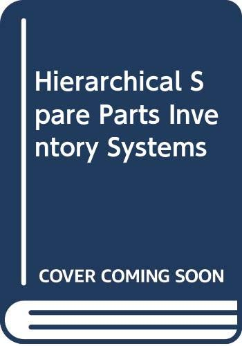 9780444425614: Hierarchical Spare Parts Inventory Systems (Studies in production and engineering economics)