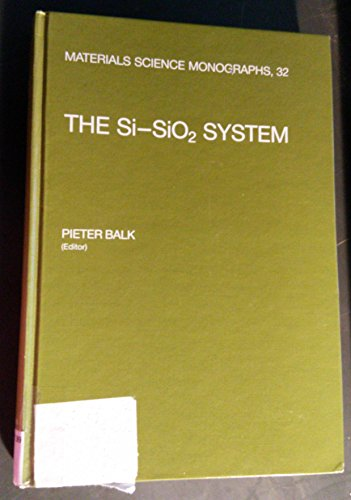 9780444426031: The Si-Sio2 System (Materials Science Monographs)
