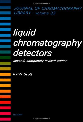 Liquid Chromatography Detectors (Journal of Chromatography Library - Volume 33)