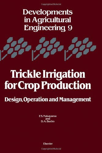 9780444426154: Trickle Irrigation for Crop Production: Design, Operation and Management (Developments in Agricultural Engineering)