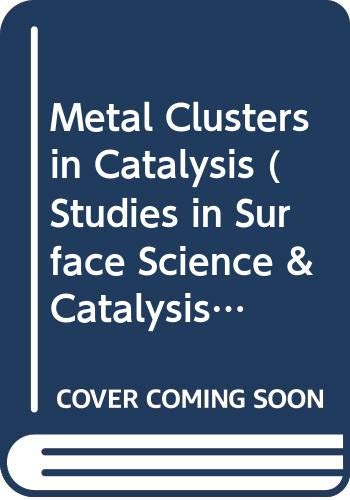 9780444427083: Metal Clusters in Catalysis (Studies in Surface Science and Catalysis)