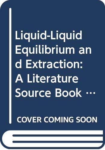 Liquid-Liquid Equilibrium and Extraction: A Literature Source: Jaime Wisniak ,