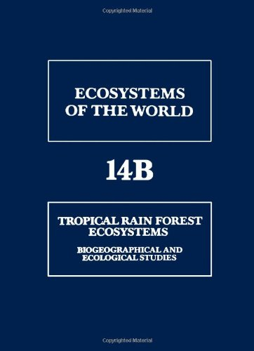 9780444427557: Tropical Rain Forest Ecosystems: Biogeographical and Ecological Studies (Ecosystems of the World)