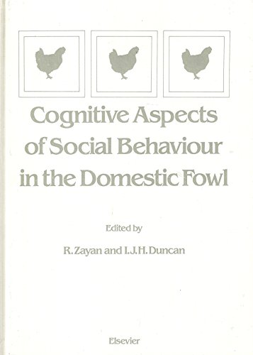 Cognitive Aspects of Social Behaviour in the Domestic Fowl: Zayan, R., Duncan, Ian J.H.